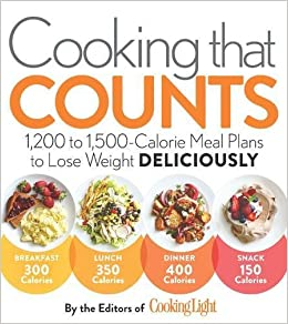 Cooking that Counts: 1, 200 to 1, 500-Calorie Meal Plans to Lose ...