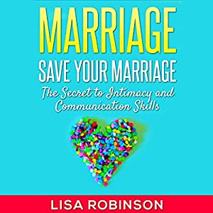 Marriage: Save Your Marriage Audiobook