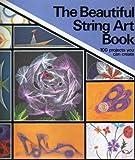 The Beautiful String Art Book, Raymond Gautard, 0806953861
