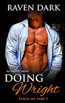 Doing Wright (Teach Me Book 1) by [Dark, Raven]