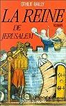 La Reine de Jérusalem par Bailly