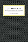 City and School in Late Antique Athens and Alexandria