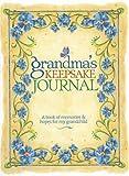 Grandma's Keepsake Journal: A Book of Memories & Hopes for My Grandchild