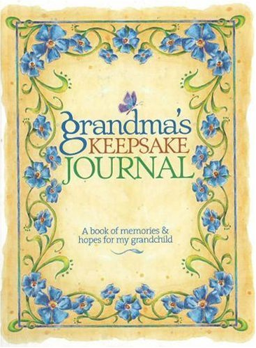 Grandma's Keepsake Journal: A Book of Memories & Hopes for My Grandchild by Brand: Meredith Books