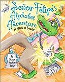 Senor Felipes Alphabet Adventure, Sharon Hawkins Vargo, 0761318976
