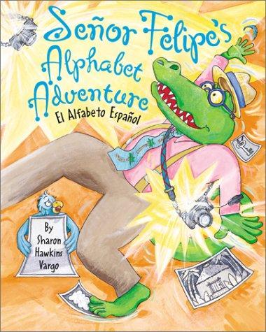 Senor Felipe's Alphabet Adventure (Single Titles)