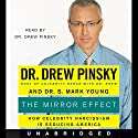 The Mirror Effect Audiobook by Drew Pinsky, S. Mark Young Narrated by Drew Pinsky