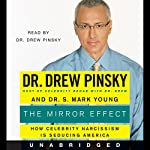 The Mirror Effect  | Dr. Drew Pinsky,Dr. S. Mark Young