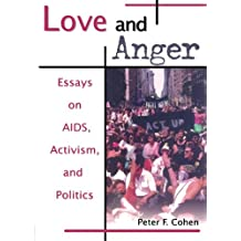 Love and Anger: Essays on AIDS, Activism, and Politics (Haworth Gay & Lesbian Studies)