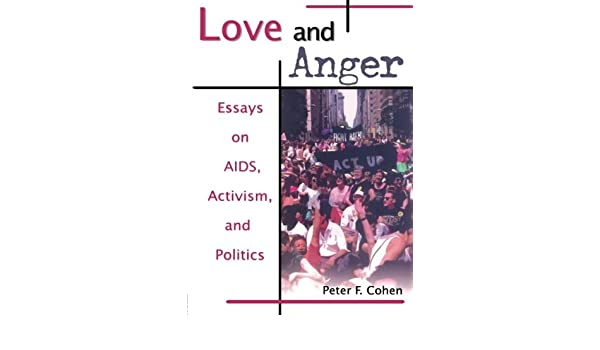 English Model Essays Love And Anger Essays On Aids Activism And Politics Haworth Gay   Lesbian Studies Peter F Cohen  Amazoncom Books English Essays also English Learning Essay Love And Anger Essays On Aids Activism And Politics Haworth Gay  Examples Thesis Statements Essays