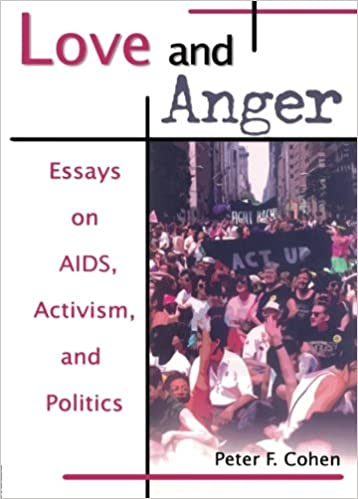 love and anger essays on aids activism and politics haworth love and anger essays on aids activism and politics haworth gay lesbian studies 1st edition
