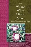 Willow, Wine, Mirror, Moon, , 1929918747