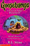 I Live in Your Basement (Goosebumps S.)