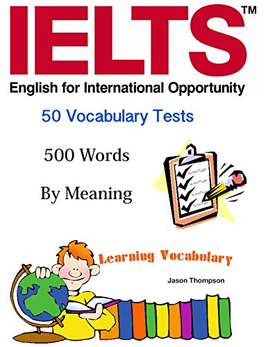 Amazon Com Ielts 50 Vocabulary Tests 500 Words By Meaning Ebook