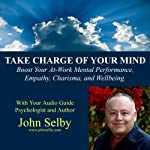 Take Charge of Your Mind | John Selby