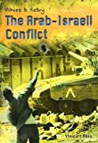 The Arab-Israeli Conflict, Stewart Ross, 1403455244