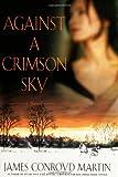 Against a Crimson Sky: A Novel
