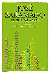 José Saramago en sus palabras par Saramago