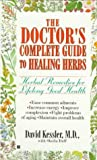 The Doctor's Complete Guide to Healing Herbs, David Kessler and Sheila Buff, 0425153428