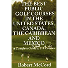 The Best Public Golf Courses in the United States, Canada, the Caribbean and Mexico
