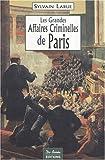 Les Grandes Affaires Criminelles de Paris