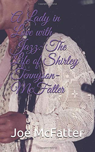 Pdf Memoirs A Lady in Love with Jazz:  The Life of Shirley Tennyson-McFatter