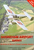 Shoreham Airport, Sussex: The Story of Britain's Oldest Licensed Airfield