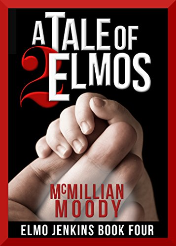 A Tale of Two Elmos (Elmo Jenkins - Book Four) by [Moody, McMillian]