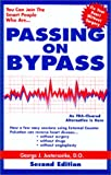 img - for Passing on Bypass Using External CounterPulsation : An FDA Cleared Alternative to Treat Heart Disease Without Surgery, Drugs or Angioplasty. SECOND EDITION book / textbook / text book
