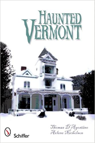 Haunted Vermont Paperback – May 28, 2011 by Thomas D'Agostino (Author),