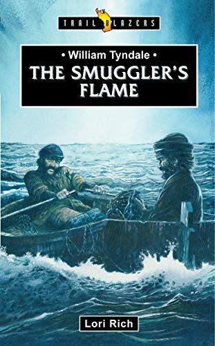 William Tyndale: The Smuggler's Flame (Trail Blazers)