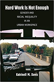 Hard Work Is Not Enough: Gender and Racial Inequality in an Urban Workspace