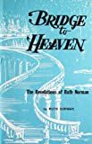 Bridge to Heaven, Ruth E. Norman, 0932642101