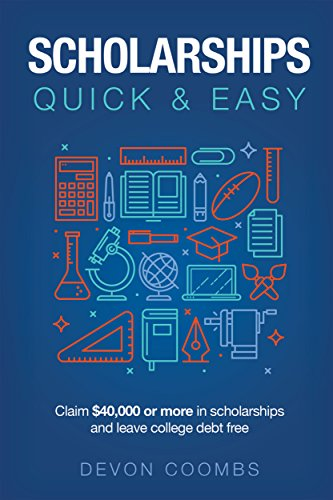Scholarships: Quick and Easy