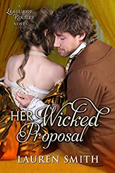 Her Wicked Proposal (The League of Rogues Book 3) by [Smith, Lauren]