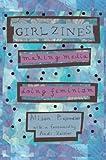 Girl Zines, Alison Piepmeier, 0814767524