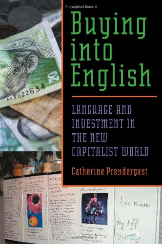 Buying into English: Language and Investment in the New Capitalist World (Pitt Comp Literacy Culture)