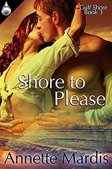 Shore To Please (Gulf Shore Book 3) by [Mardis, Annette]