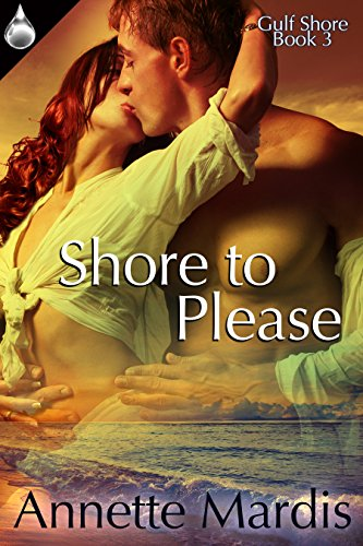 Shore To Please (Gulf Shore Book 3) by [Mardis, Annette]