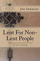 Lent For Non-Lent People: