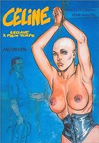 Céline, tome 1 : Esclave à plein temps par Jacques Lemonnier (II)