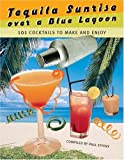 Tequila Sunrise over a Blue Lagoon, Paul Effeny, 0517225158