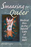 Smearing the Queer, Michael Scarce, 0789004100