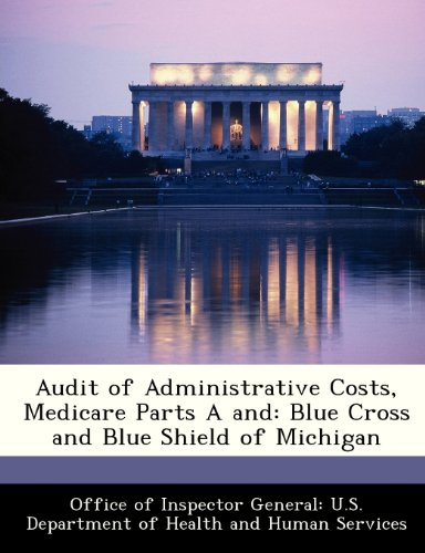 Audit of Administrative Costs, Medicare Parts A and: Blue Cross and Blue Shield of Michigan
