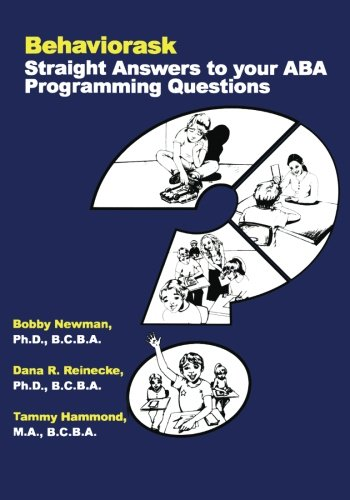 Behaviorask: Straight Answers to Your ABA Programming Questions (Best Bcba Exam Prep)