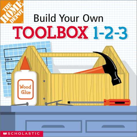 Build-Your-Own Toolbox 1-2-3! (Home Depot Build-Your-Own 1-2-3) PDF