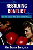 Resolving Conflict, Gini Graham Scott, 0595392431