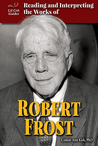 Reading and Interpreting the Works of Robert Frost (Lit Crit Guides) pdf