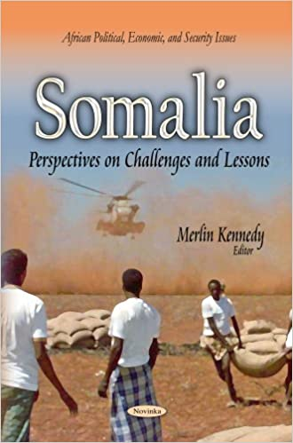 SOMALIA PERSPECTIVES ON CHALLENGES AND (African Political, Economic, and Security Issues)