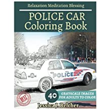 POLICE CAR Coloring book for Adults Relaxation  Meditation Blessing: Sketches Coloring Book 40 Grayscale Images
